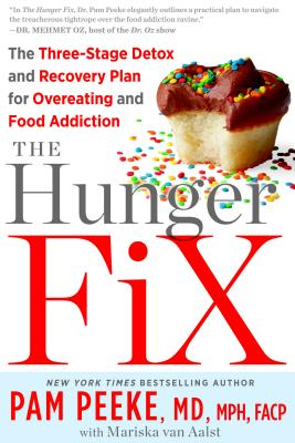 Image for The Hunger Fix: The Three-Stage Detox and Recovery Plan for Overeating and Food Addiction