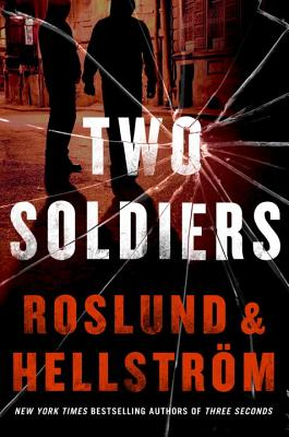 Two Soldiers, Anders Roslund, Borge Hellstrom