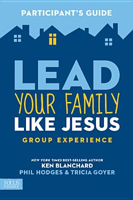 Image for Lead Your Family Like Jesus Group Experience Participant's Guide