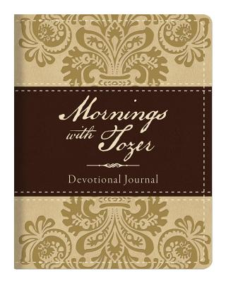MORNINGS WITH TOZER DEVOTIONAL JOURNAL, A. W. Tozer
