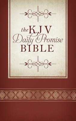 KJV Daily Promise Bible:  The Entire Bible Arranged in 365 Daily Readings--Featuring One of God's Promises for Every Day of the Year