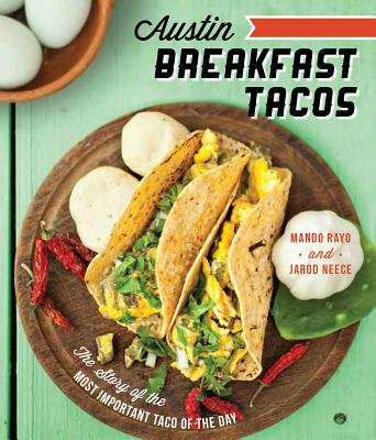 Image for Austin Breakfast Tacos: The Story of the Most Important Taco of the Day (American Palate)