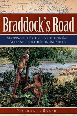 Image for Braddock's Road: Mapping the British Expedition from Alexandria to the Monongahela (Military)