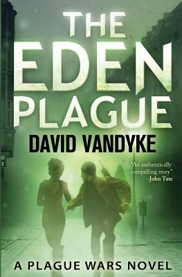 Image for The Eden Plague: Book 0 (Plague Wars Series)