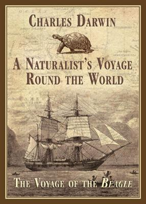 Image for A Naturalist's Voyage Round the World: The Voyage of the Beagle