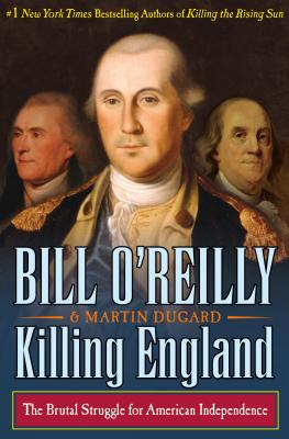 Image for Killing England: The Brutal Struggle for American Independence (Bill O'Reilly's Killing Series)