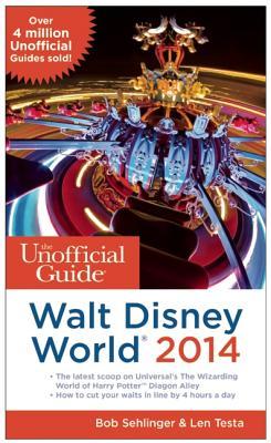 UNOFFICIAL GUIDE TO WALT DISNEY WORLD 2014, SEHLINGER & TESTA