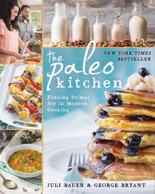 Image for The Paleo Kitchen  Finding Primal Joy in Modern Cooking