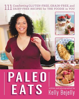 Image for Paleo Eats: 111 Comforting Gluten-Free, Grain-Free and Dairy-Free Recipes for the Foodie in You