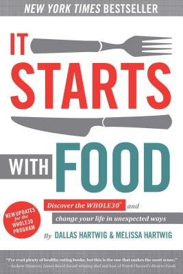 Image for IT STARTS WITH FOOD DISCOVER THE WHOLE 30 AND CHANGE YOUR LIFE IN UNEXPECTED WAYS