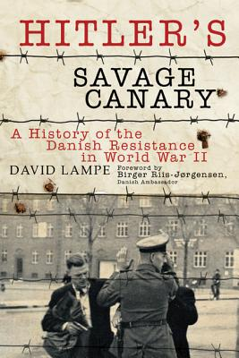 Image for Hitler's Savage Canary: A History of the Danish Resistance in World War II