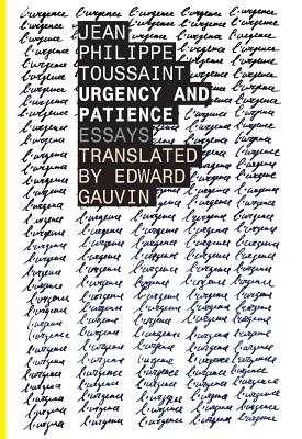 Urgency and Patience (Belgian Literature Series), Jean-Philippe Toussaint