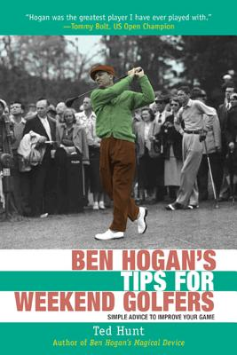 Image for Ben Hogan's Tips for Weekend Golfers: Simple Advice to Improve Your Game