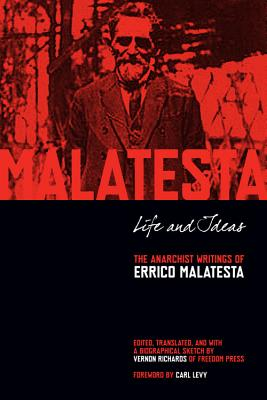 Image for Life and Ideas: The Anarchist Writings of Errico Malatesta