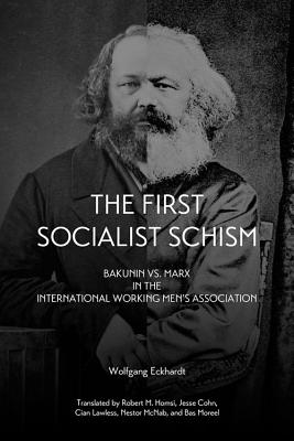 Image for The First Socialist Schism: Bakunin vs. Marx in the International Working Men's Association