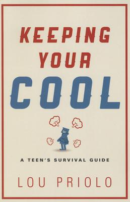 Image for Keeping Your Cool: A Teen's Survival Guide
