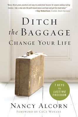 Image for Ditch the Baggage, Change Your Life: 7 Keys to Lasting Freedom