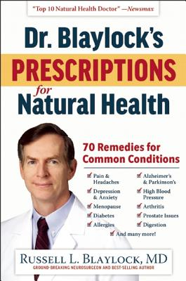 Image for Dr. Blaylock's Prescriptions for Natural Health: Natural Cures for 70 Common Health Conditions