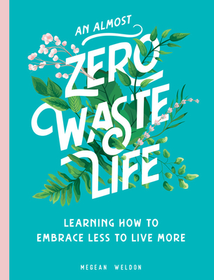 Image for An Almost Zero Waste Life: Learning How to Embrace Less to Live More