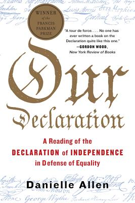 Image for Our Declaration: A Reading of the Declaration of Independence in Defense of Equality