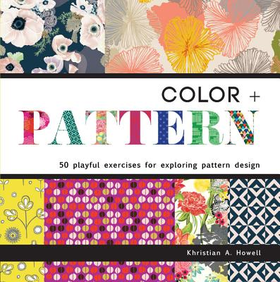 Image for Color and Pattern: 50 Playful Exercises for Exploring Pattern Design