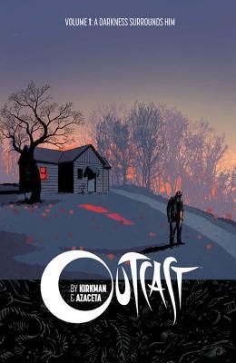 Image for Outcast by Kirkman & Azaceta Volume 1: A Darkness Surrounds Him: A Darkness Surrounds Him