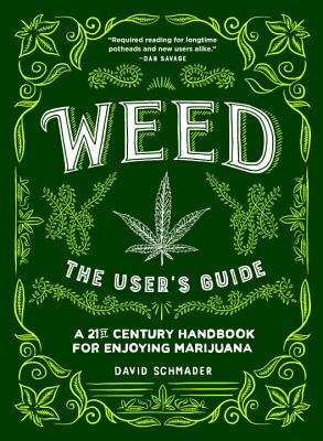 Image for Weed: The User's Guide: A 21st Century Handbook for Enjoying Marijuana
