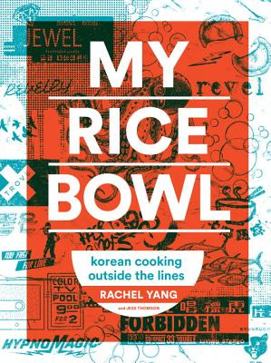 Image for My Rice Bowl: Korean Cooking Outside the Lines