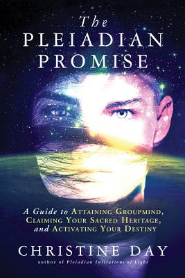 Image for The Pleiadian Promise: A Guide to Attaining Groupmind, Claiming Your Sacred Heritage, and Activating Your Destiny