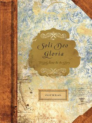 Image for Soli Deo Gloria To God Alone Be The Glory Journal