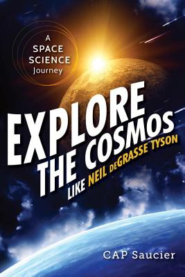 Image for Explore the Cosmos like Neil deGrasse Tyson: A Space Science Journey