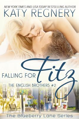 Falling for Fitz: The English Brothers #2 (The Blueberry Lane Series), Regnery, Katy