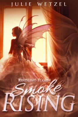 Image for Kindling Flames: Smoke Rising (The Ancient Fire Series)