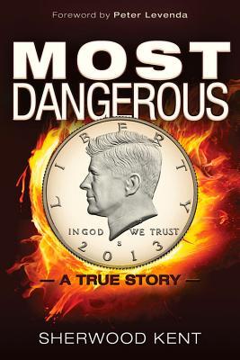 Most Dangerous: A True Story, Kent, Sherwood