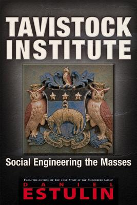 Tavistock Institute: Social Engineering the Masses, Estulin, Daniel