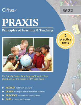 Image for Praxis Principles of Learning and Teaching K-6 Study Guide: Test Prep and Practice Test Questions for the Praxis II PLT 5622 Exam