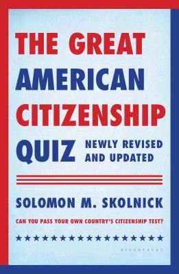 Image for The Great American Citizenship Quiz: Newly Revised and Updated