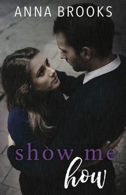 Show Me How (It's Kind Of Personal), Brooks, Anna