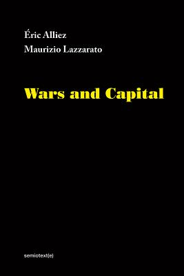 Image for Wars and Capital (Semiotext(e) / Foreign Agents)