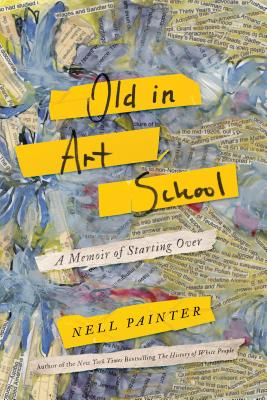 Image for OLD IN ART SCHOOL: A Memoir of Starting Over