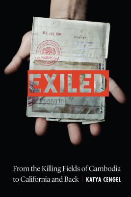 Image for Exiled: From the Killing Fields of Cambodia to California and Back