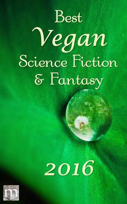 Image for Best Vegan Science Fiction and Fantasy of 2016 (Best Vegan SFF)