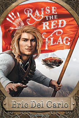 Raise the Red Flag, del Carlo, Eric