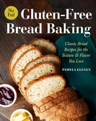 Image for No-Fail Gluten-Free Bread Baking: Classic Bread Recipes for the Texture and Flav