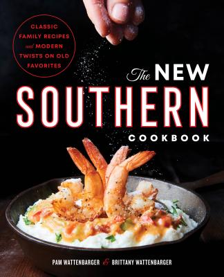 Image for The New Southern Cookbook: Classic Family Recipes And Modern Twists on Old Favorites