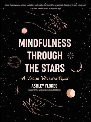 Image for Mindfulness through the Stars: A Zodiac Wellness Guide