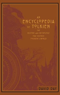 Image for ENCYCLOPEDIA OF TOLKIEN: THE HISTORY AND MYTHOLOGY THAT INSPIRED TOLKIEN'S WORLD