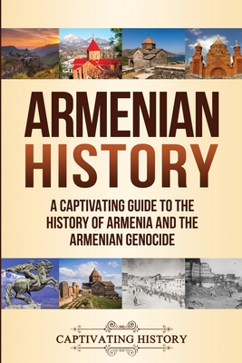 Image for Armenian History: A Captivating Guide to the History of Armenia and the Armenian Genocide