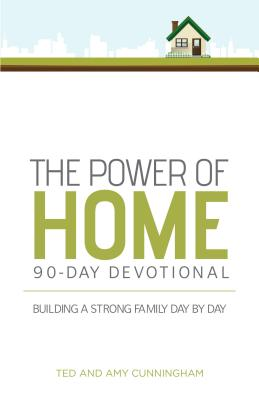 Image for The Power of Home 90-Day Devotional: Building a Strong Family Day by Day (Spanish Edition)