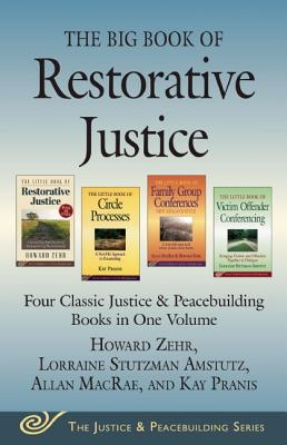 Image for The Big Book of Restorative Justice: Four Classic Justice & Peacebuilding Books in One Volume (Justice and Peacebuilding)